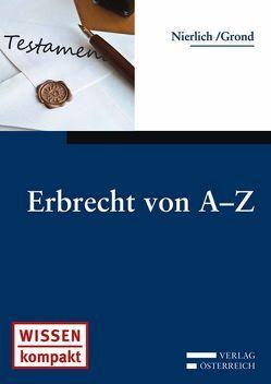 Erbrecht von A-Z von Grond,  Valeska, Nierlich,  Philipp