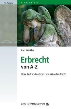 Erbrecht von A-Z von Winkler,  Karl