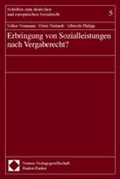 Erbringung von Sozialleistungen nach Vergaberecht? von Neumann,  Volker, Nielandt,  Dörte, Philipp,  Albrecht