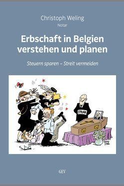 Erbschaft in Belgien verstehen und planen von Weling,  Christoph