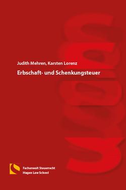 Erbschaft- und Schenkungsteuer von Lorenz,  Karsten, Mehren,  Judith