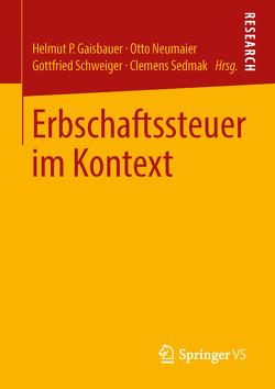 Erbschaftssteuer im Kontext von Gaisbauer,  Helmut P., Neumaier Otto, Schweiger,  Gottfried, Sedmak,  Clemens
