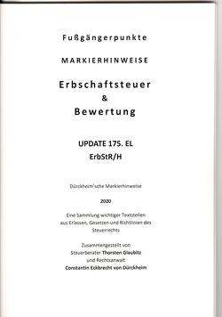 ERBSCHAFTSTEUER & BEWERTUNG UPDATE Dürckheim-Markierhinweise/Fußgängerpunkte für das Steuerberaterexamen, ErbschaftsteuerR 2020-175. EL von Dürckheim,  Constantin, Glaubitz,  Thorsten