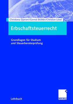 Erbschaftsteuerrecht von Brähler,  Gernot, Brune,  Philipp, Djanani,  Christiana, Lösel,  Christian