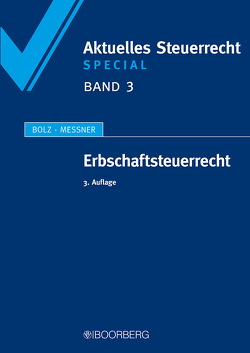 Erbschaftsteuerrecht von Bolz,  Norbert, Messner,  Michael