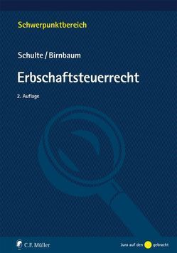 Erbschaftsteuerrecht von Birnbaum,  Mathias, Schulte,  Wilfried