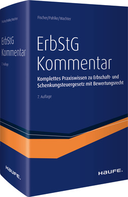 ErbStG Kommentar von Fischer,  Michael, Pahlke,  Armin, Wachter,  Thomas