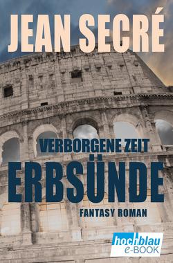 Erbsünde: Fantasy Roman (Verborgene Zeit 2) von Secré,  Jean