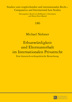 Erbunwürdigkeit und Elternunterhalt im Internationalen Privatrecht von Nehmer,  Michael