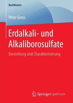 Erdalkali- und Alkaliborosulfate von Gross,  Peter