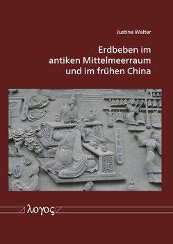 Erdbeben im antiken Mittelmeerraum und im frühen China von Walter,  Justine