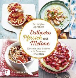 Erdbeer, Pfirsich und Melone von Abraham,  Bérengère