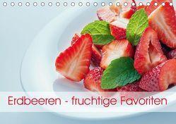 Erdbeeren – fruchtige Favoriten (Tischkalender 2019 DIN A5 quer) von Kaina,  Miriam