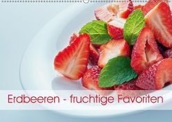 Erdbeeren – fruchtige Favoriten (Wandkalender 2018 DIN A2 quer) von Kaina,  Miriam