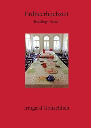 Erdbeerhochzeit von Irmgard,  Gottschlich