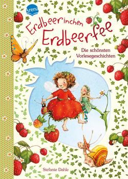 Erdbeerinchen Erdbeerfee. Die schönsten Vorlesegeschichten von Dahle,  Stefanie