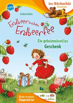 Erdbeerinchen Erdbeerfee. Ein geheimnisvolles Geschenk von Dahle,  Stefanie