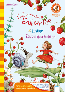 Erdbeerinchen Erdbeerfee. Lustige Zaubergeschichten von Dahle,  Stefanie