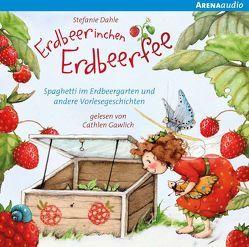 Erdbeerinchen Erdbeerfee. Spaghetti im Erdbeergarten und andere Vorlesegeschichten von Dahle,  Stefanie, Gawlich,  Cathlen