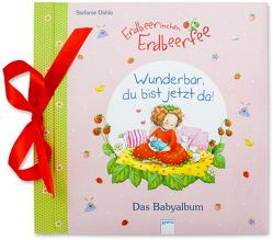 Babyalbum / Erdbeerinchen Erdbeerfee. Wunderbar, du bist jetzt da! von Dahle,  Stefanie, Sturm,  Linda
