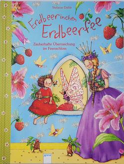 Erdbeerinchen Erdbeerfee. Zauberhafte Überraschung im Feenschloss von Dahle,  Stefanie