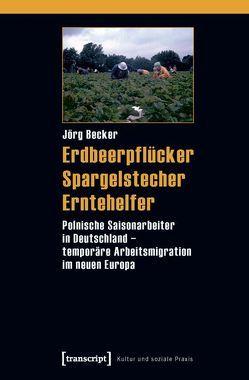 Erdbeerpflücker, Spargelstecher, Erntehelfer von Becker,  Jörg