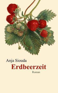 Erdbeerzeit von Siouda,  Anja