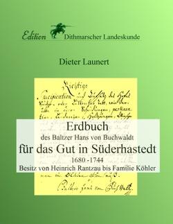 Erdbuch für das Gut in Süderhastedt von Launert,  Dieter