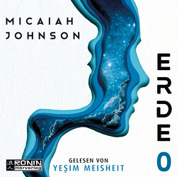 Erde 0 von Johnson,  Micaiah, Meisheit,  Yesim, Weinert,  Simon