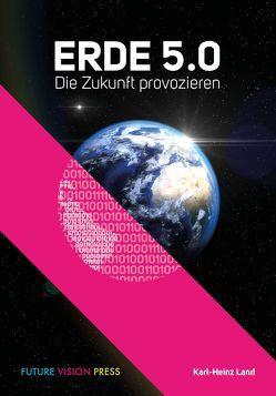 Erde 5.0 von Karl-Heinz,  Land