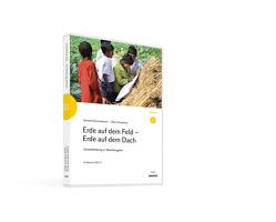 Erde auf dem Feld – Erde auf dem Dach von Elschenbroich,  Donata, Schweitzer,  Otto