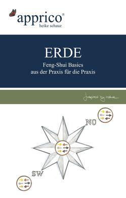 ERDE – Feng-Shui-Basics – aus der Praxis für die Praxis von Heike,  Schauz