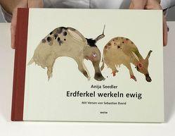 Erdferkel werkeln ewig von David,  Sebastian, Seedler,  Anija