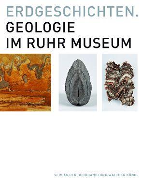 Erdgeschichten. Geologie im Ruhr Museum von Scheer,  Udo, Stottrop,  Ulrike