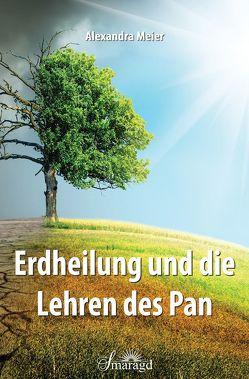 Erdheilung und die Lehren des Pan von Meier,  Alexandra