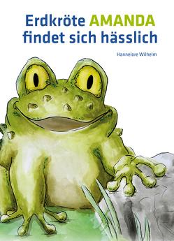 Erdkröte Amanda findet sich hässlich von Kaufhold,  Sebastian, Wilhelm,  Hannelore