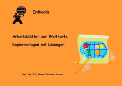 Erdkunde – Arbeitsblätter zur Weltkarte von Zecherle,  Hubert