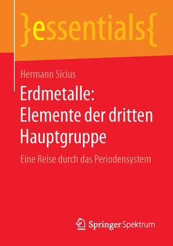 Erdmetalle: Elemente der dritten Hauptgruppe von Sicius,  Hermann