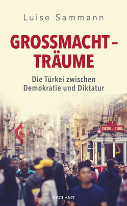 Erdoğan, die Türkei und die Demokratie von Sammann,  Luise