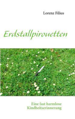 Erdstallpirouetten von Filius,  Lorenz