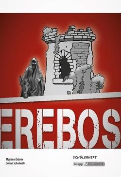 Erebos – Schülerheft von Grüner,  Martina, Schoberth,  Daniel