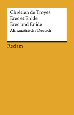 Erec et Enide /Erec und Enide von Chrétien de Troyes