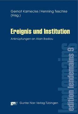 Ereignis und Institution von Kamecke,  Gernot, Teschke,  Henning