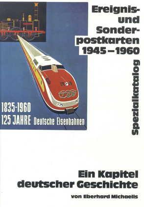 Ereignis- und Sonderpostkarten Deutschland 1945-1960. Spezialkatalog von Michaelis,  Eberhard