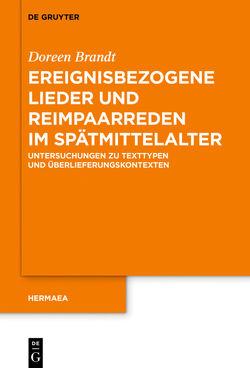 Ereignisbezogene Lieder und Reimpaarreden im Spätmittelalter von Brandt,  Doreen