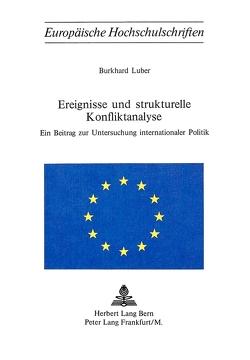 Ereignisse und strukturelle Konfliktanalyse von Luber,  Burkhard