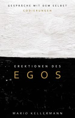 Erektionen des Egos von Kellermann,  Mario