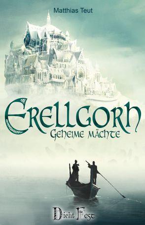 Erellgorh – Geheime Mächte von Meding,  Sören, Teut,  Matthias