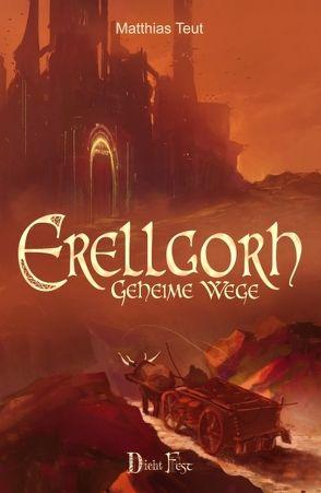 Erellgorh – Geheime Wege von Meding,  Sören, Teut,  Matthias