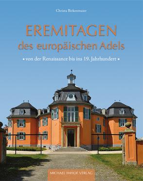 Eremitagen des europäischen Adels von Birkenmaier,  Christa